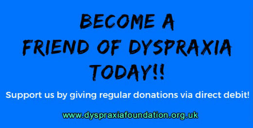 Support Dyspraxia by donating a small monthly amount